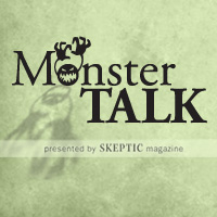 MonsterTalk -- presented by Skeptic magazine