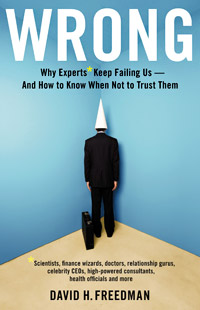Wrong: Why Experts Keep Failing Us — And How to Know When Not to Trust Them (book cover)