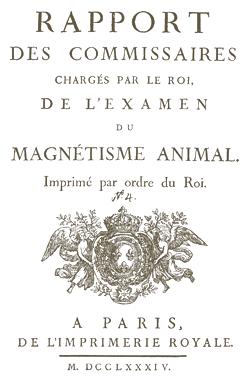 RAPPORT Des Commissaires charges par Le Roi de l'Examen du magetisine animal. Imprime par ordre du Roi a Paris de l'Imprimerie Royale. M. DCCLXXXIV