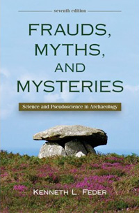 Frauds, Myths, and Mysteries: Science and Pseudoscience in Archaeology (book cover)