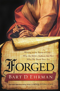 Forged: Writing in the Name of God--Why the Bible's Authors Are Not Who We Think They Are (book cover)