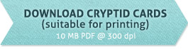 Download cryptid cards suitable for printin (50MB PDF at 300 dpi)