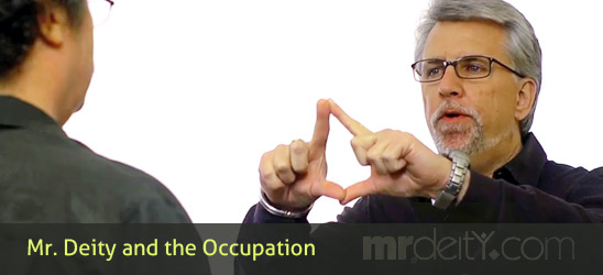 Mr. Deity and the Occupation