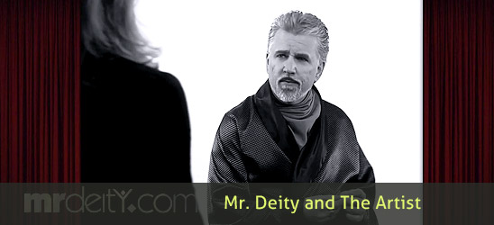 Mr. Deity and The Artist