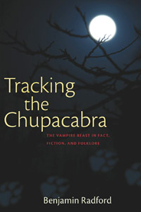 Tracking the Chupacabra: The Vampire Beast in Fact, Fiction, and Folklore (book cover)