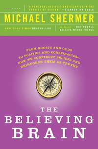 The Believing Brain, by Michael Shermer (cover)