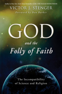 God and the Folly of Faith: The Incompatibility of Science and Religion (book cover)