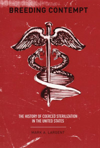 Breeding Contempt: The History of Coerced Sterilization in the United States (book cover)