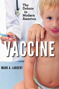 Vaccine: The Debate in Modern America (book cover)