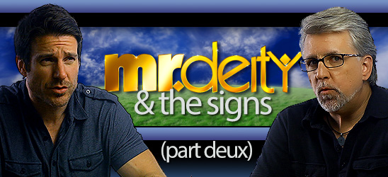 Mr. Deity and The Signs (Part Deux)