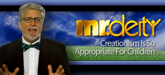 Mr. Deity: Creationism Is So Appropriate For Children