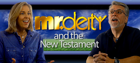 Mr. Deity and The New Testament