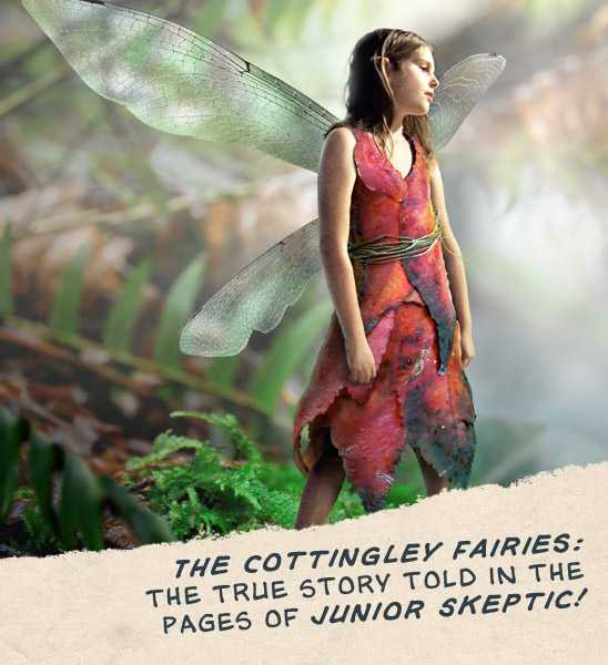 The Cottingley Fairies: The true story told in the pates of Junior Skeptic