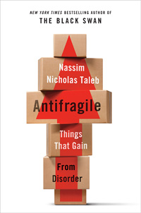 Antifragile: How to Live in a World We Don't Understand  (book cover)