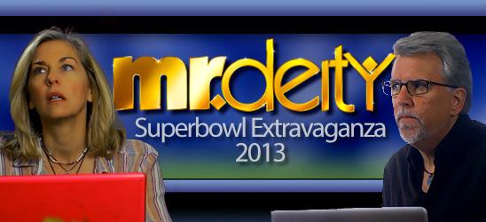 Mr. Deity Superbowl Extravaganza 2013
