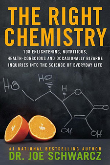 The Right Chemistry: 108 Enlightening, Nutritious, Health-Conscious and Occasionally Bizarre Inquiries into the Science of Everyday Life (book cover)