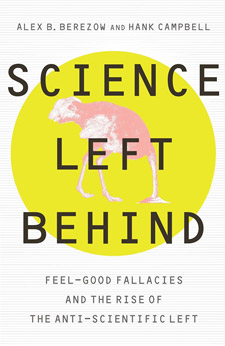 Science Left Behind: Feel-Good Fallacies and the Rise of the Anti-Scientific Left (book cover)