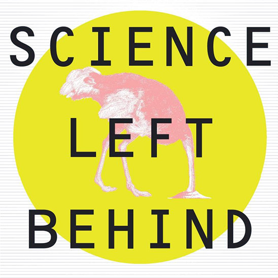 Science Left Behind: Feel-Good Fallacies and the Rise of the Anti-Scientific Left (book cover detail)