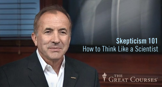 Skepticism 101: How to Think Like a Scientist. A New Teaching Company Great Courses Series by Michael Shermer
