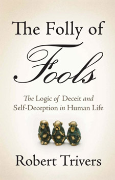 The Folly of Fools: The Logic of Deceit and Self-Deception in Human Life (book cover)
