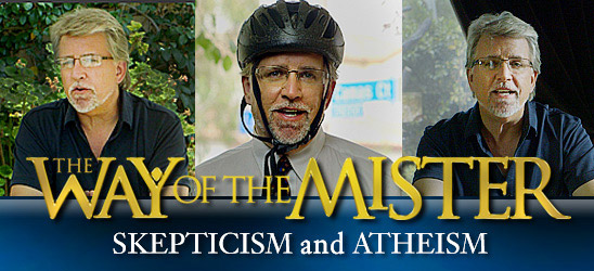 The Way of the Mister: Skepticism and Atheism
