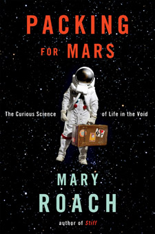 Packing for Mars: The Curious Science of Life in the Void (cover)