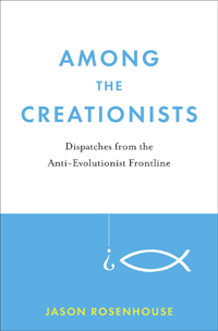 Among the Creationists: Dispatches from the Anti-Evolutionist Front Lines (cover)