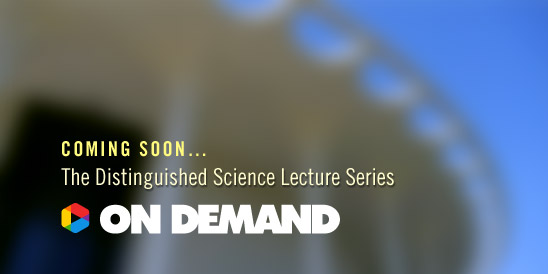 Coming soon: The Skeptics Society's Distinguished Science Lecture Series ON DEMAND