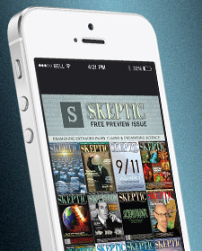 Skeptic magazine is available digitally for all major platform devices.