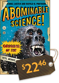 Abominable Science!: Origins of the Yeti, Nessie, and Other Famous Cryptids (cover)