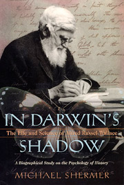 In Darwin's Shadow: The Life and Science of Alfred Russel Wallace: A Biographical Study on the Psychology of History (cover)