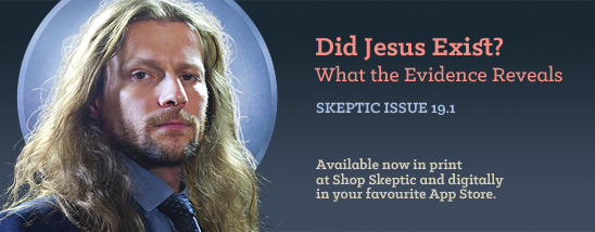 Skeptic magaine 19.1 (Did Jesus Exist? We Examine the Best Evidence), available in print and digital formats