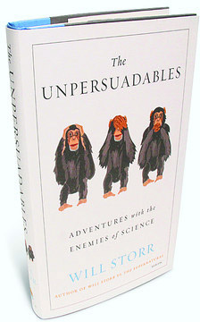 The Unpersuadables: Adventures with the Enemies of Science (cover)
