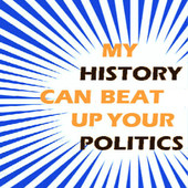 My History Can Beat Up Your Politics (logo)