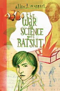 The War On Science Goes Batshit (book cover)