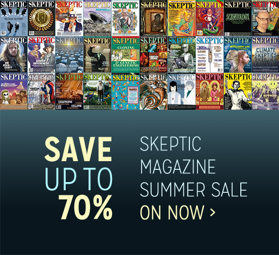 Skeptic Magazine Summer Sale--Save up to 70% off, now thru Sept. 21, 2014