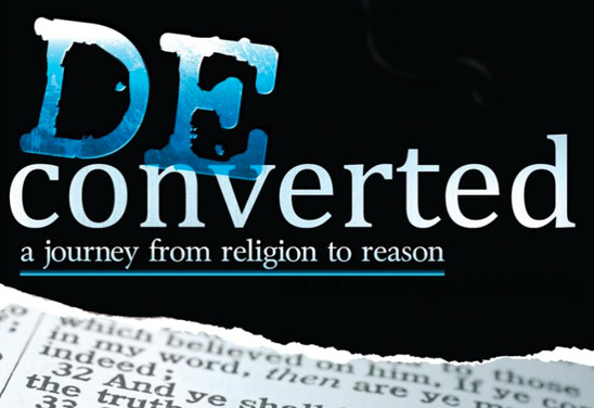 Deconverted: A Journey from Religion to Reason (modified detail of cover)