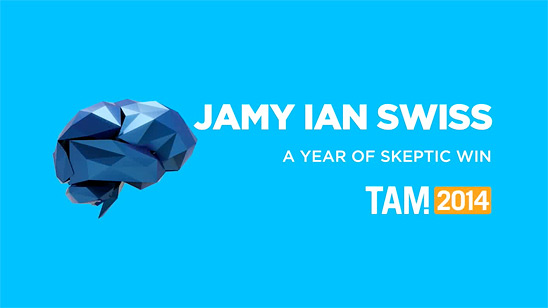 Jamy Ian Swiss -- A Year of Skeptic Win (TAM 2014)
