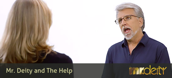 Mr. Deity and The Help