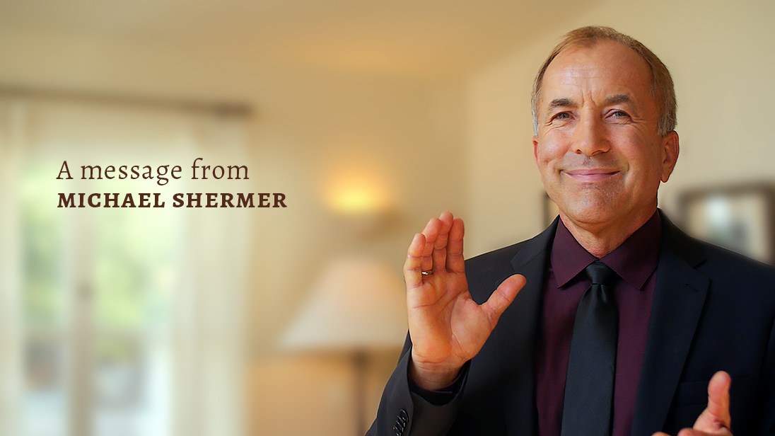 A message from Michael Shermer (photo by Eduard Pastor)