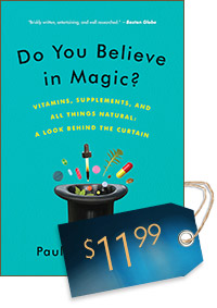 Do You Believe in Magic? Vitamins, Supplements, and All Things Natural (cover)