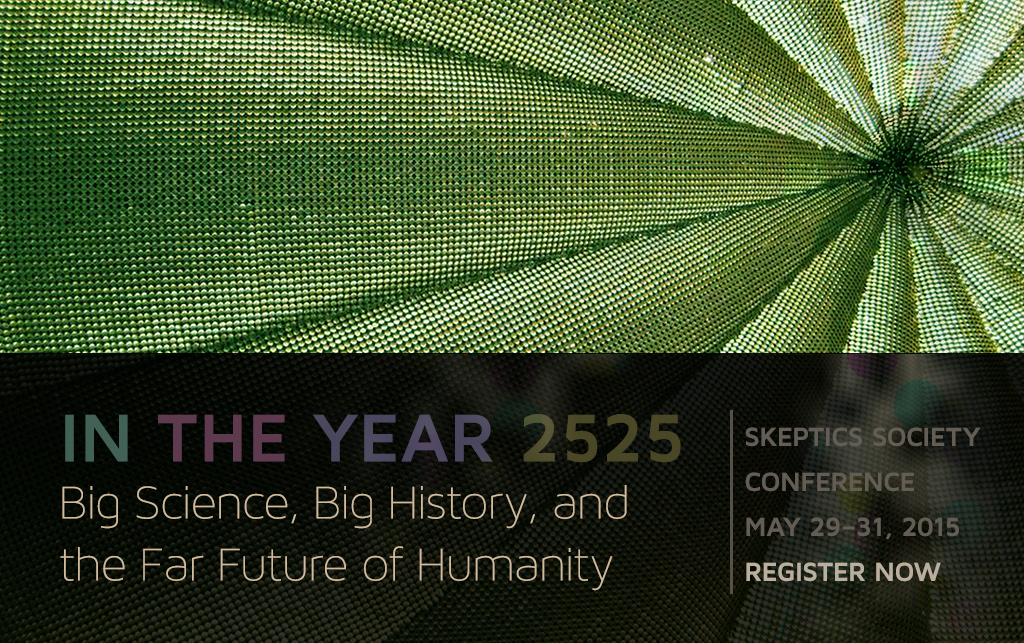 IN THE YEAR 2525: Big Science, Big History, and the Far Future of Humanity