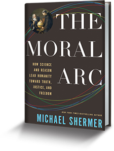 The Moral Arc: How Science and Reason Lead Humanity toward Truth, Justice, and Freedom (book over)