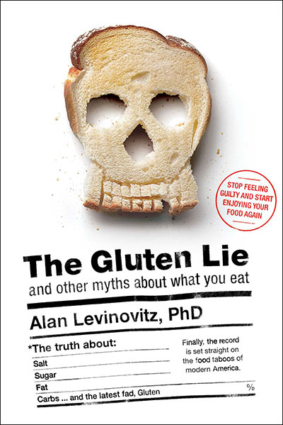 The Gluten Lie: And other myths about what you eat, by Alan Levinovitz (book cover)