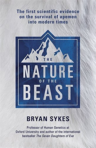 The Nature of the Beast: The First Genetic Evidence on the Survival of Apemen, Yeti, Bigfoot and Other Mysterious Creatures into Modern Times (book cover)