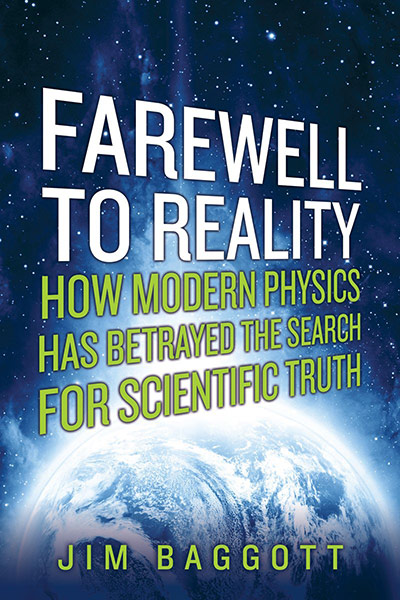 Farewell to Reality: How Modern Physics Has Betrayed the Search for Scientific Truth (book cover)