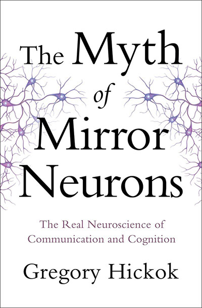 The Myth of Mirror Neurons (book cover)