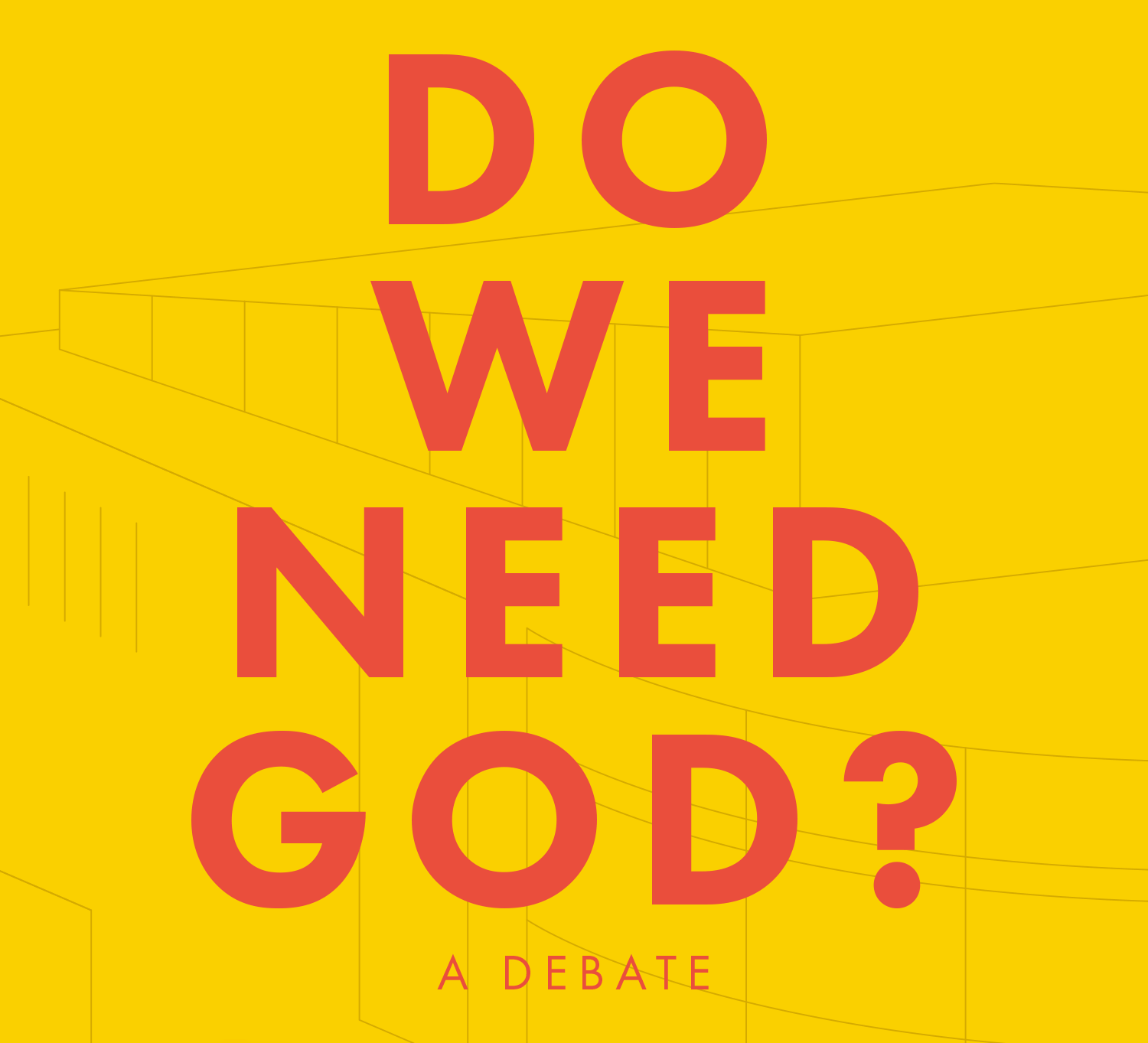 Do We Need God?