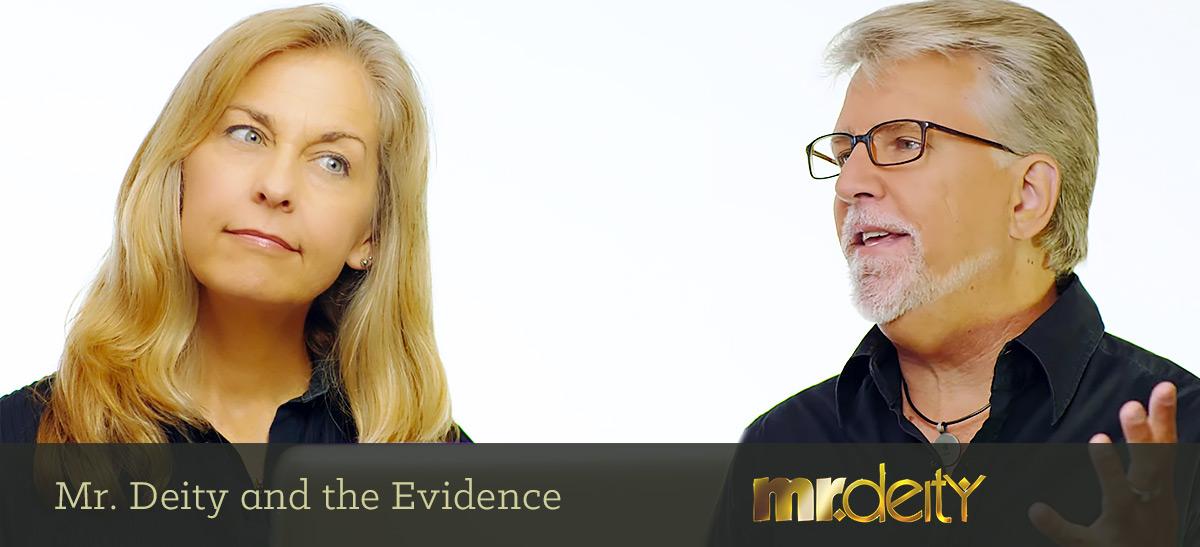 Mr. Deity and the Evidence
