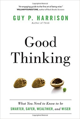 Good Thinking: What You Need to Know to be Smarter, Safer, Wealthier, and Wiser (book cover)
